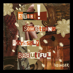 Card 126-start something fearlessly beautiful