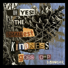 Card 132-oh yes the smallest kindness goes deep