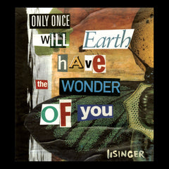 Card 135-only once will  earth have the wonder of you