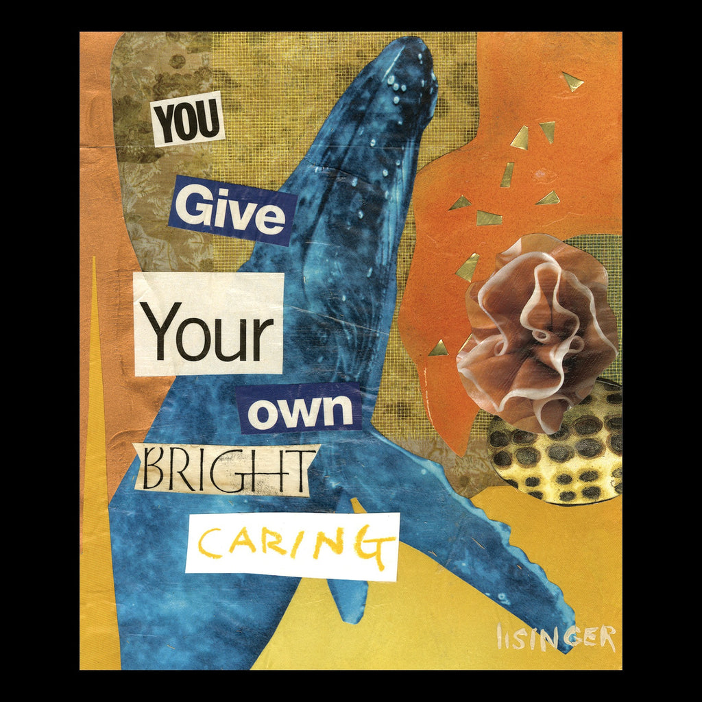 Card 136-you give your own bright caring