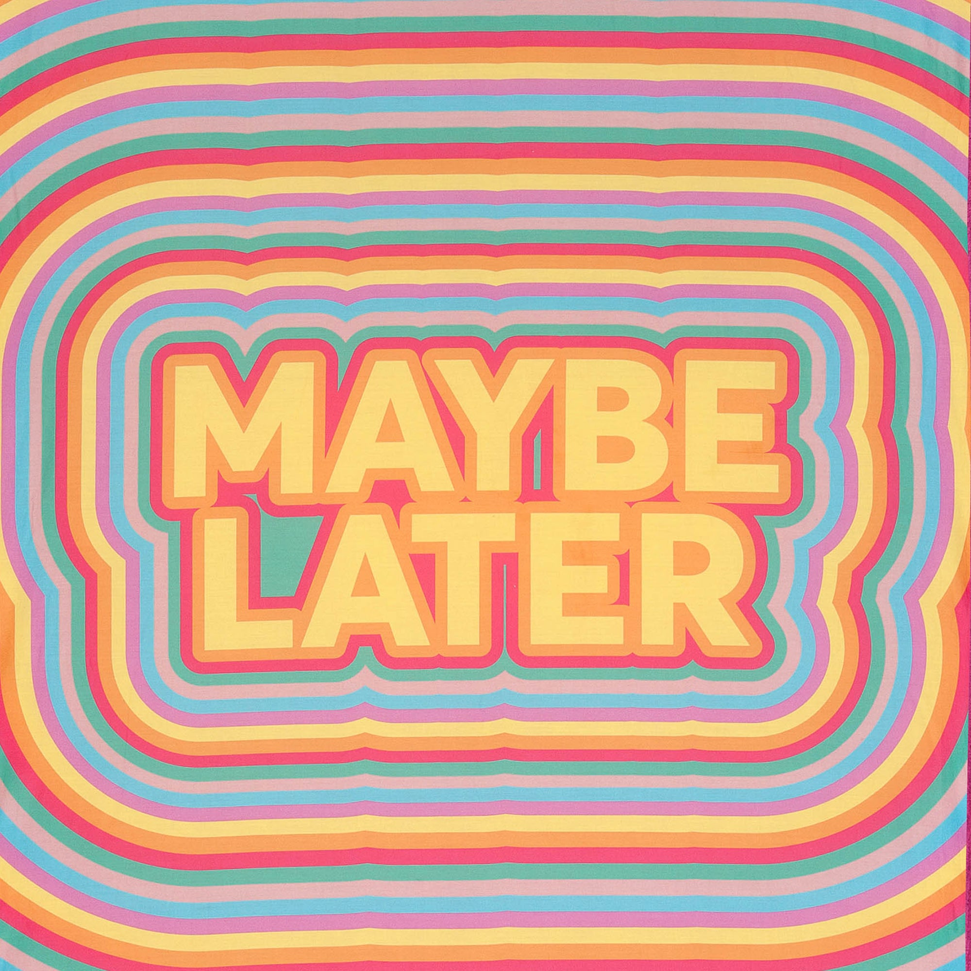 Maybe Later