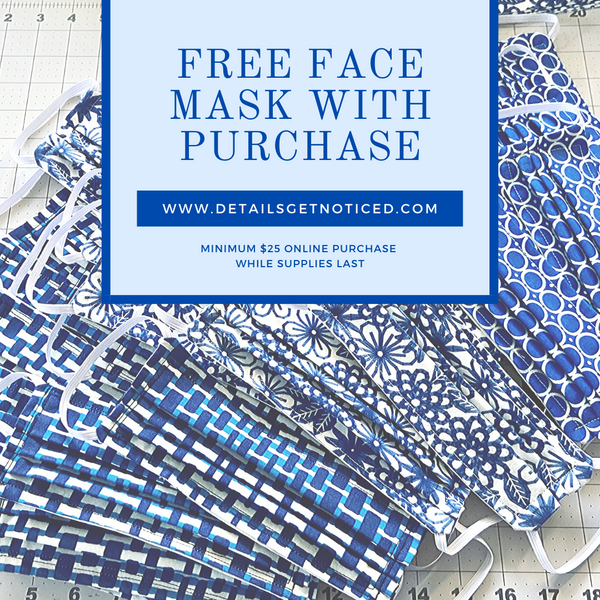 Free face mask with purchase at www.detailsgetnoticed.com.
