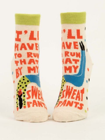 I'll Have to Run That My Sweatpants - Women's Ankle Socks