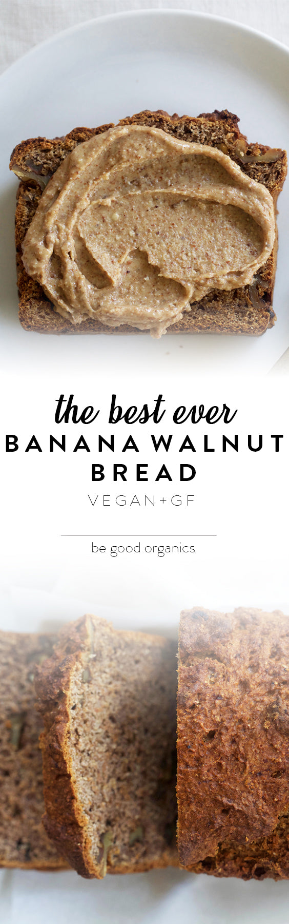 Banana Walnut Bread - Be Good Organics