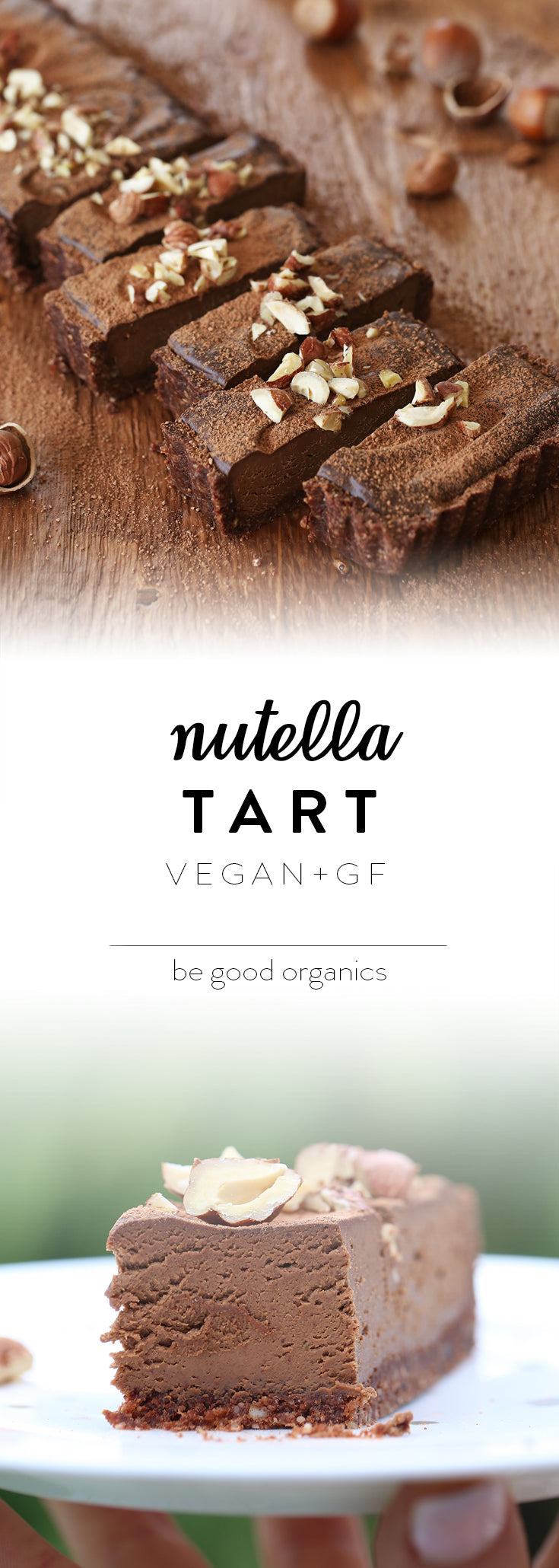 Nutella Tart - Be Good Organics