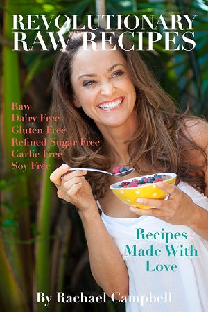 Revolutionary Raw Recipes eBook by Rachael Campbell