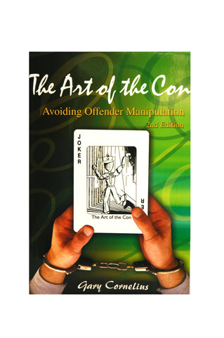 The Art of the Con: Avoiding Offender Manipulation, 2nd Edition