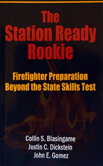 The Station Ready Rookie - Firefighter Preparation Beyond the State Skills Test