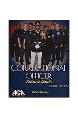 Correctional Officer Resource Guide, Fourth Edition