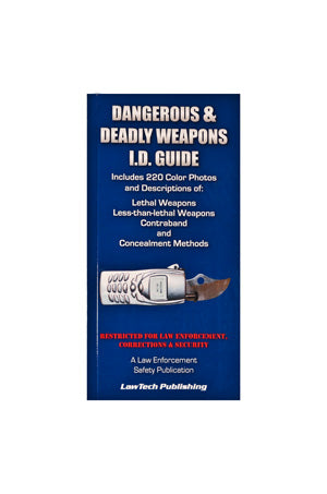 Dangerous and Deadly Weapons I.D. Guide