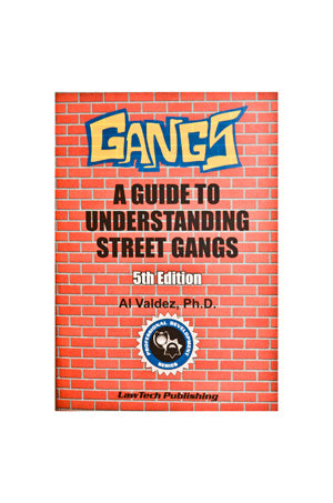 Gangs:  A Guide to Understanding Street Gangs, Fifth Edition