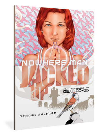 Nowhere Man: Jacked Up, Book One