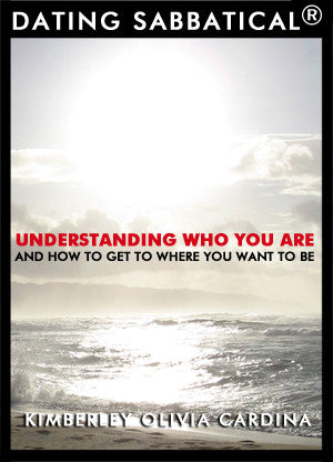DATING SABBATICAL® - Understanding Who You Are And How To Get To Where You Want To Be