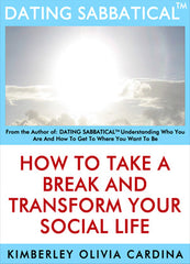 DATING SABBATICAL® - How To Take A Break And Transform Your Social Life