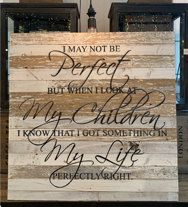 Website - I May Not Be Perfect Reclaimed Wood Sign 28 x 28 SNBH