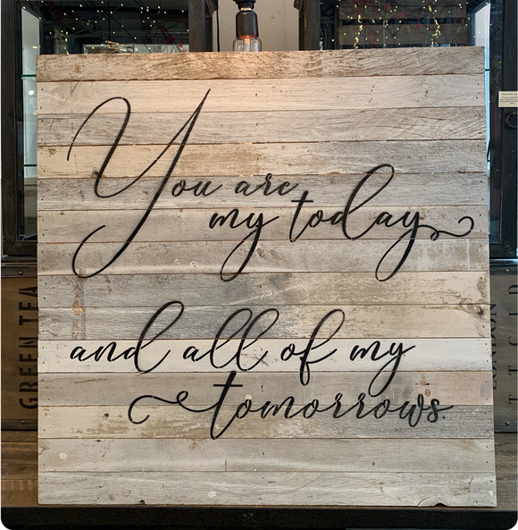 Website - You Are My Today Reclaimed Wood Sign 28 x 28 SNBH