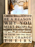 "Website - ""There will always be a reason"" Reclaimed Wood Sign 28 x 28 SNBH"