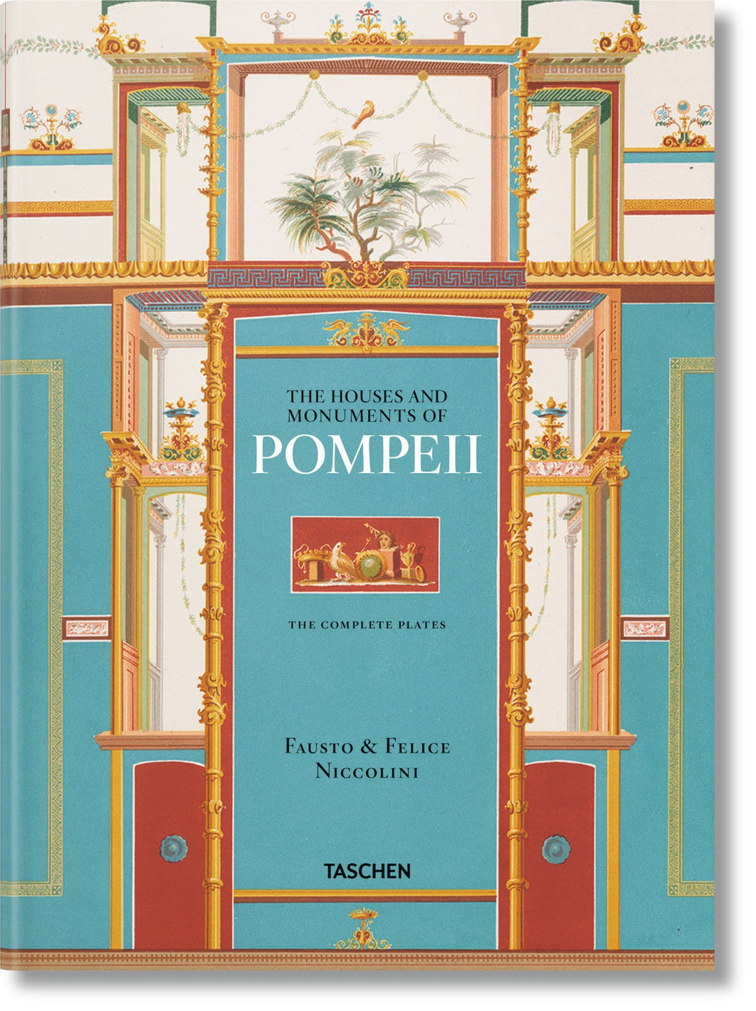 Fausto & Felice Niccolini. The Houses and Monuments of Pompeii