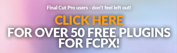 over 50 free plugins for Final Cut Pro X