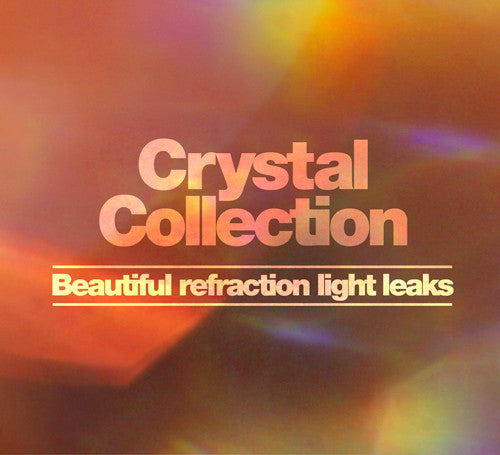 Crystal Collection - Beautiful light leak refractions.