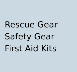 Rescue / Safety Gear