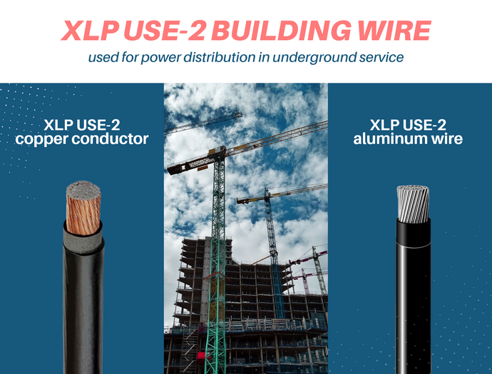 Everything you need to know about  XLP USE building wire