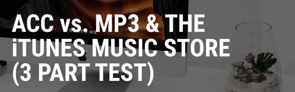 AAC vs  MP3 and the iTunes Music Store, 3 Part Test – Planet
