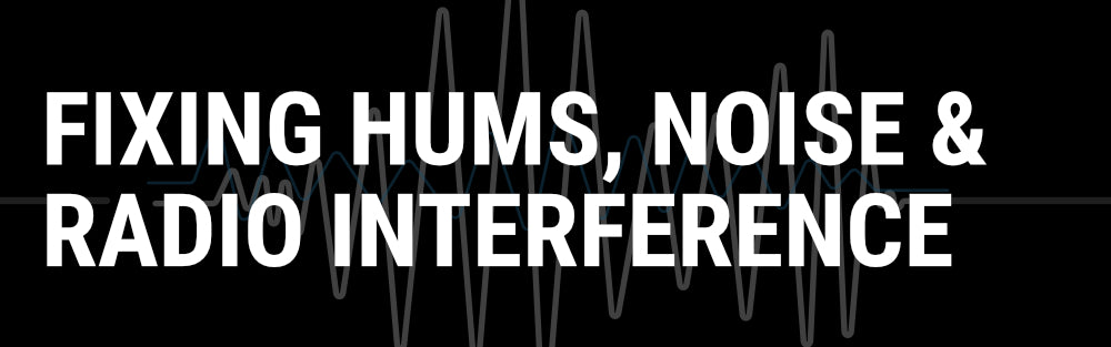 Fixing Hums, Noise and Radio Interference in Your System