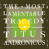 Titus Andronicus Most Lamentable Tragedy