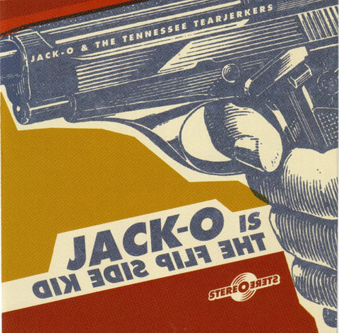 LP Jack-O & The Tennessee Tearjerkers ‎– Jack-O Is The Flip Side Kid