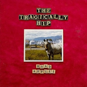 LP Tragically Hip - Road Apples