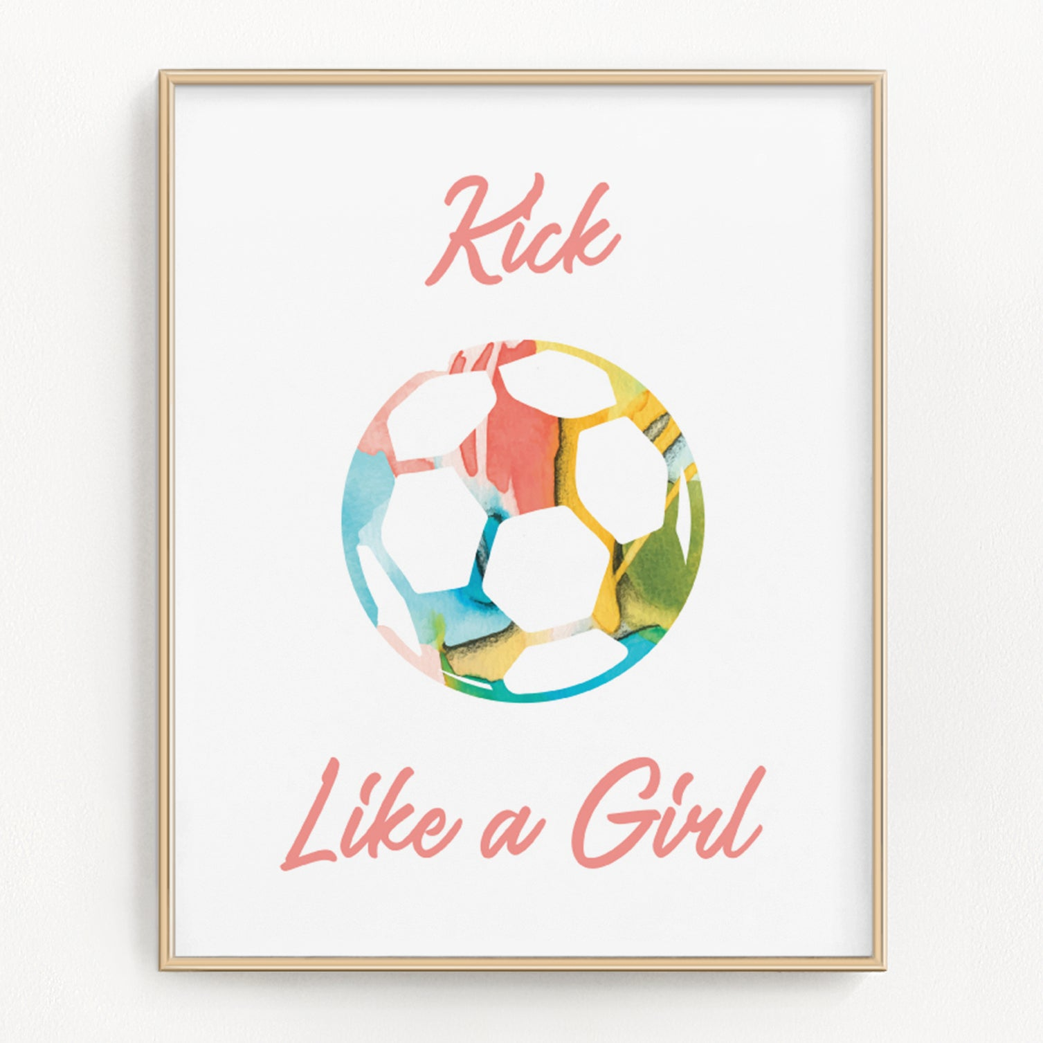 "Girls' soccer poster with ""Kick Like a Girl"" text."
