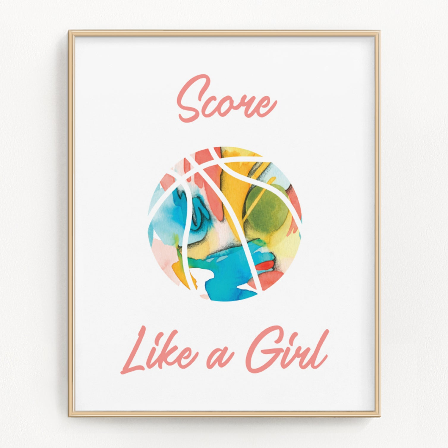 Girls basketball poster that says Score Like A Girl.