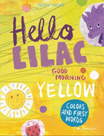 Hello Lilac - Good Morning Yellow