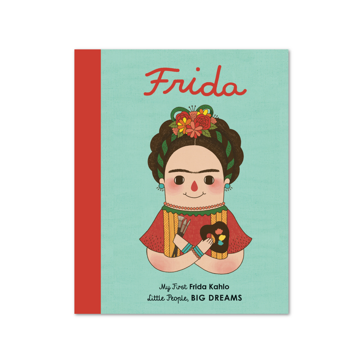 Frida Kahlo - My First Little People, Big Dreams