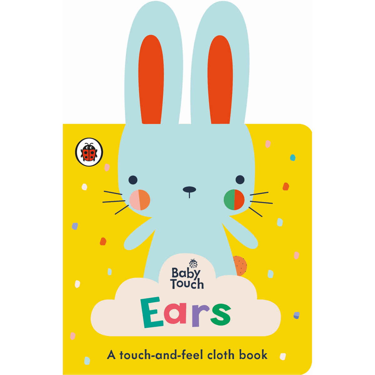 Baby Touch: Ears - Cloth Book
