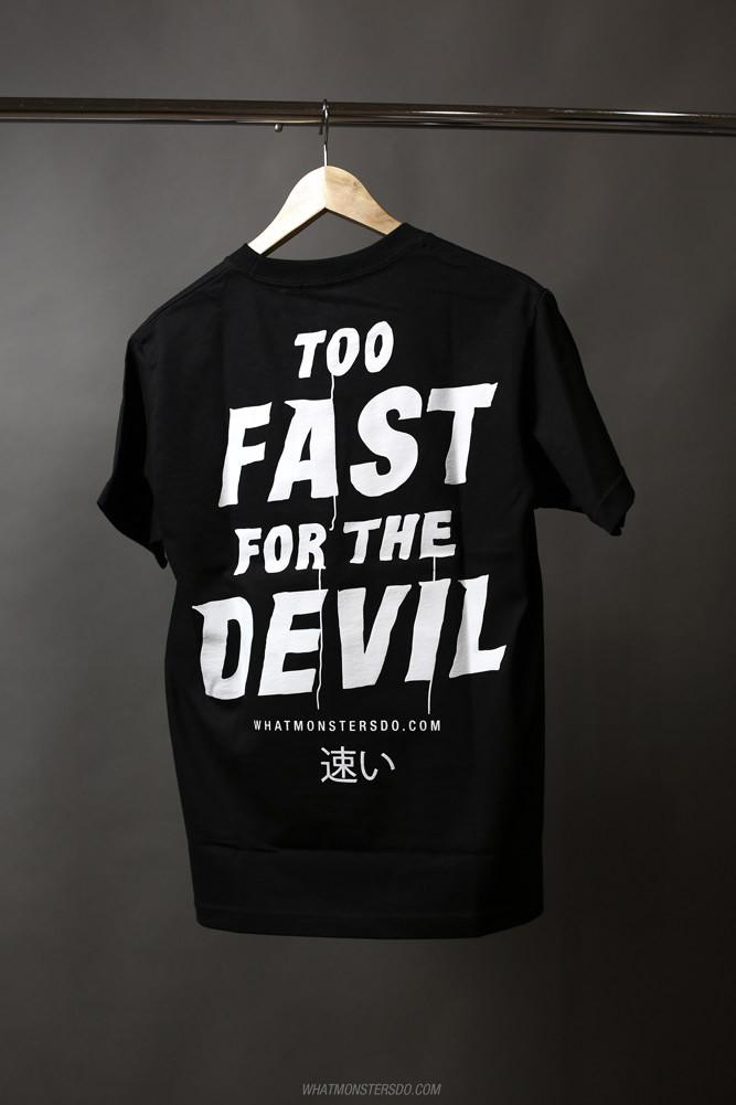 What Monsters Do - Too Fast For The Devil S/S - Kaiju Motorsports