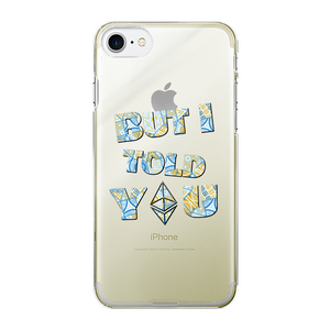 "👕 Ethereum ""but I told you"" Back Printed Transparent Hard Phone Case - Best Bitcoin Shirt Shop für Deutschland, Österreich, Schweiz. Top Qualität, 3-5 Tage geliefert und Krypto, Paypal Zahlung"