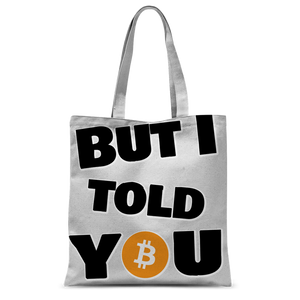 "👕 Bitcoin ""But I told you"" Klassische Krypto-Tragetasche - Best Bitcoin Shirt Shop für Deutschland, Österreich, Schweiz. Top Qualität, 3-5 Tage geliefert und Krypto, Paypal Zahlung"