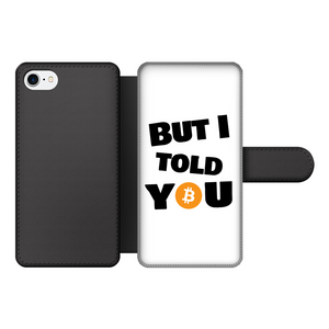 "👕 Bitcoin ""But I told you"" Front Printed Wallet Cases - Best Bitcoin Shirt Shop für Deutschland, Österreich, Schweiz. Top Qualität, 3-5 Tage geliefert und Krypto, Paypal Zahlung"