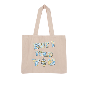 "👕 Ethereum ""but I told you"" Large Organic Tote Bag - Best Bitcoin Shirt Shop für Deutschland, Österreich, Schweiz. Top Qualität, 3-5 Tage geliefert und Krypto, Paypal Zahlung"