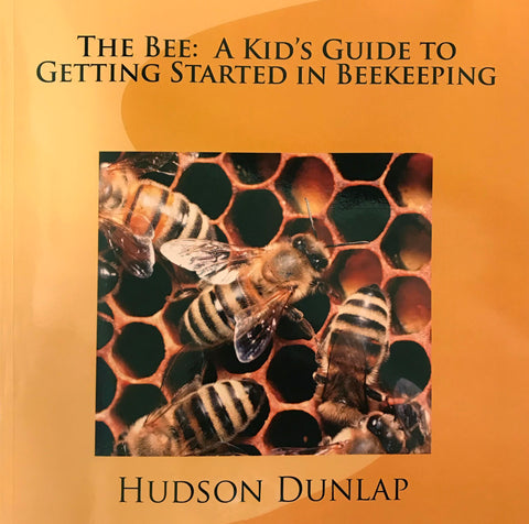 """The Bee: A Kid's Guide to Getting Started in Beekeeping"""