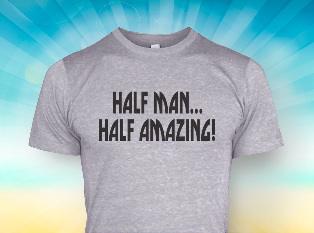 HALF MAN HALF AMAZING - Multiple Colors
