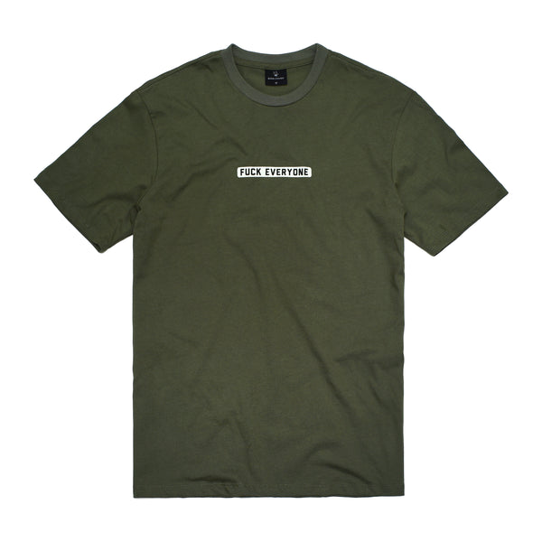 FUCK EVERYONE T-SHIRT: ARMY