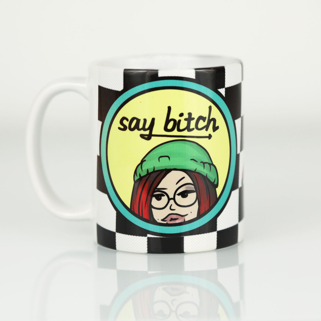 Say Bitch Mug - EVERYDAYDAYS