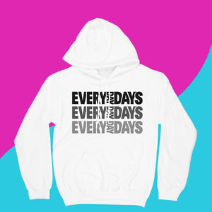 EVERYDAYDAYS HOODIE - EVERYDAYDAYS