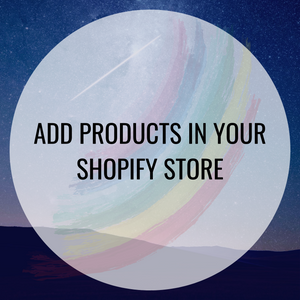 Add Products in Shopify Store
