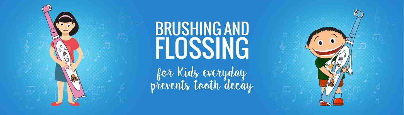 BRUSHING & FLOSSING FOR KIDS EVERY DAY, PREVENTS TOOTH DECAY