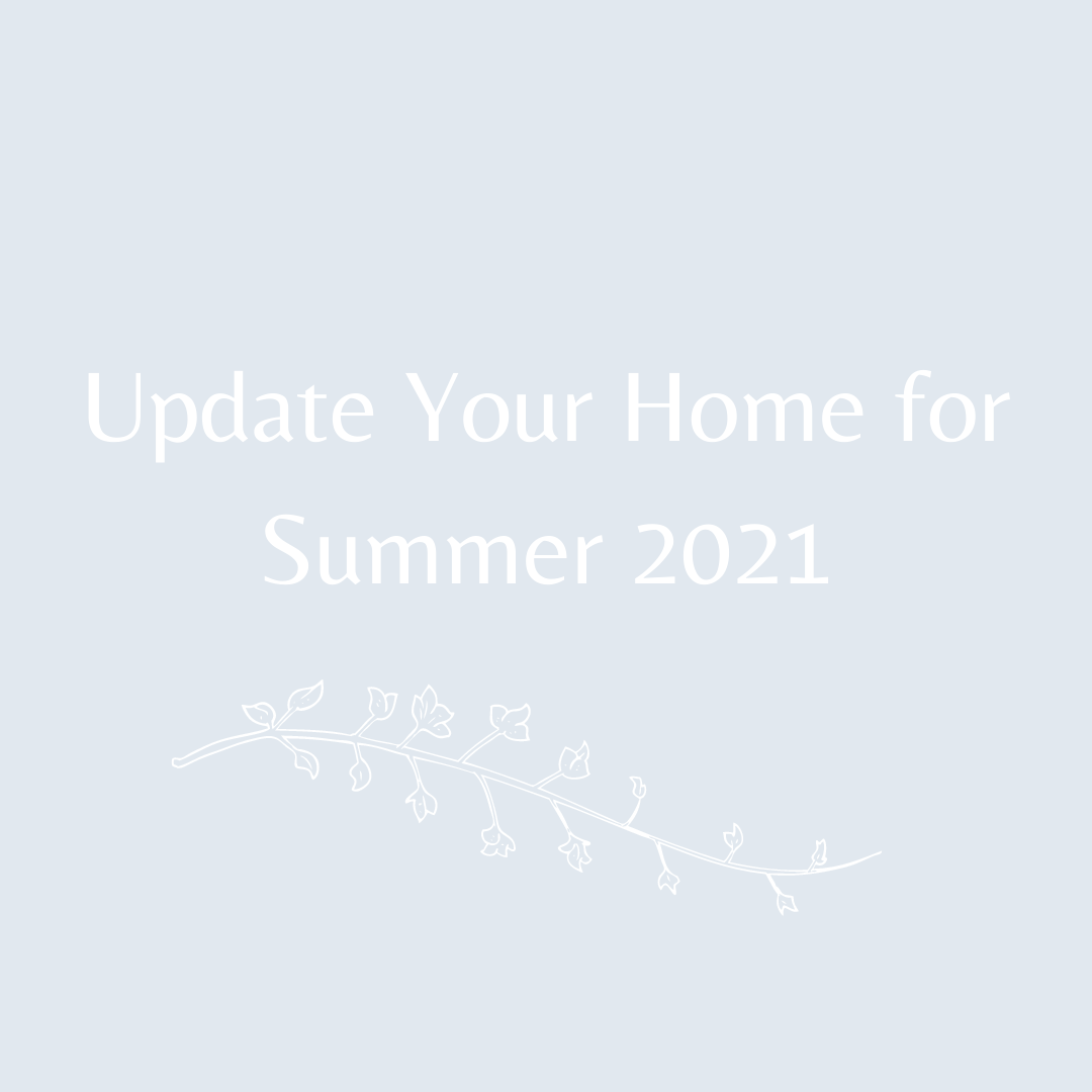 Update Your Home for Summer 2021