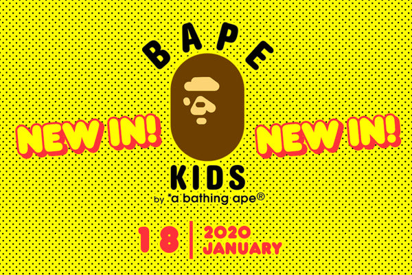 BAPE KIDS® NEW In on Saturday, January 18th 2020